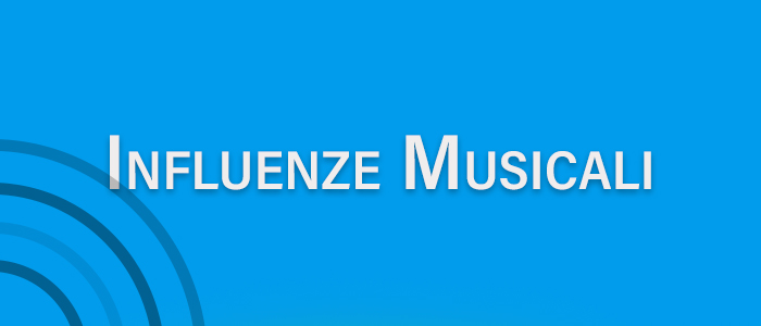 Influenze Musicali